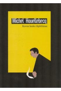 Kovos lauko išplėtimas | Michel Houellebecq