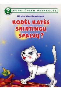 Kodėlčiukų pasakėlės. Kodėl katės skirtingų spalvų? | Birutė Lenktytė-Masiliauskienė