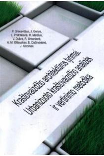 Kraštovaizdžio architektūros tyrimai. Urbanizuoto kraštovaizdžio analizės ir vertinimo metodika   P. Grecevičius, J. Genys ir kt.