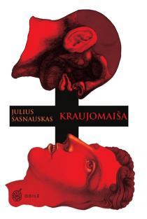Kraujomaiša | Julius Sasnauskas