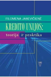 Kredito unijos. Teorija ir praktika   Filomena Jasevičienė