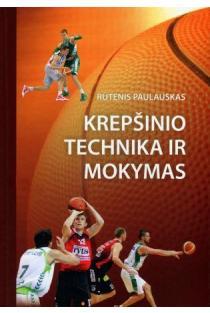 Krepšinio technika ir mokymas | Rūtenis Paulauskas