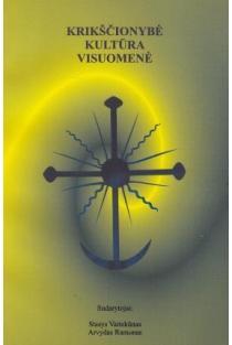 Krikščionybė, kultūra, visuomenė (Tiltai. Priedas nr. 38) | Arvydas Ramonas, Stasys Vaitiekūnas