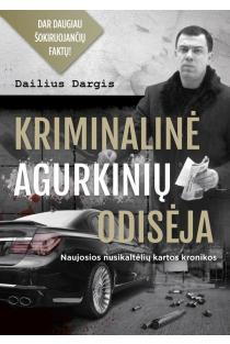 Kriminalinė Agurkinių odisėja | Dailius Dargis