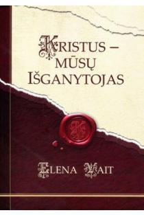 Kristus - mūsų Išganytojas | Elena Vait