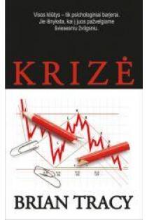 Krizė: 21 būdas kaip išeiti iš susidariusios finansinės krizės | Brian Tracy