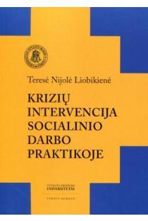 Krizių intervencija socialinio darbo praktikoje | T. N. Liobikienė