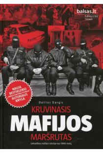 Kruvinasis mafijos maršrutas | Dailius Dargis