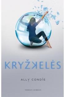 Kryžkelės (2-oji trilogijos dalis) | Ally Condie