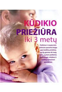 Kūdikio priežiūra iki 3 metų | A. J. R. Waterston