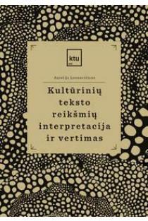 Kultūrinių teksto reikšmių interpretacija ir vertimas | Aurelija Leonavičienė