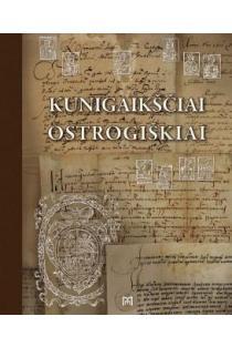 Kunigaikščiai Ostrogiškiai | Oleg Dziarnovič, Raimonda Ragauskienė, Igor Teslenko, Boris Čerkas
