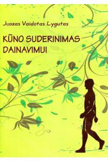 Kūno suderinimas dainavimui (DVD) | Juozas Vaidotas Lygutas