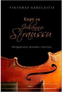 Kupė su Johannu Straussu | Viktoras Gerulaitis