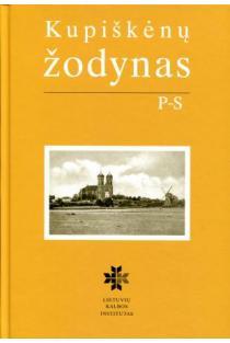 Kupiškėnų žodynas, III tomas. P-S | Sud. Klementina Vosylytė