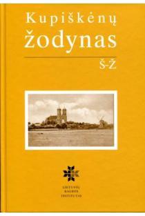 Kupiškėnų žodynas, IV tomas. Š-Ž | Sud. Klementina Vosylytė