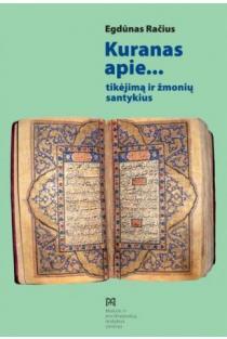 Kuranas apie... tikėjimą ir žmonių santykius (Kuranas = Koranas) | Egdūnas Račius