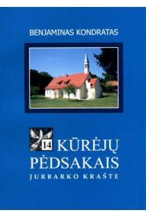 Kūrėjų pėdsakais Jurbarko krašte D. II, 14 knyga | Benjaminas Kondratas