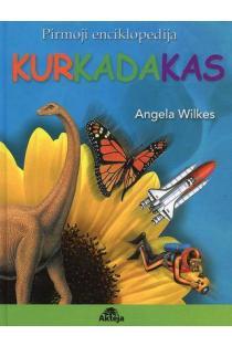 KurKadaKas. Pirmoji enciklopedija | Angela Wilkes