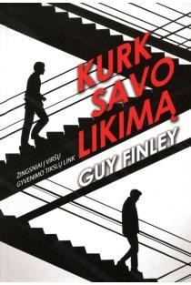 Kurk savo likimą | Guy Finley