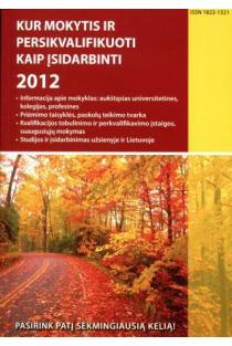 Kur mokytis ir persikvalifikuoti 2012 m. |