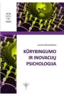Kūrybingumo ir inovacijų psichologija | Junona Almonaitienė