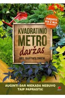 Kvadratinio metro daržas | Mel Bartholomew