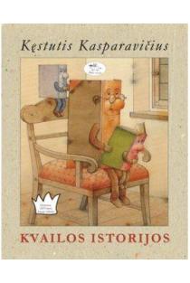Kvailos istorijos | Kęstutis Kasparavičius