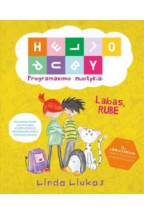 Labas, Rube. Programavimo nuotykiai | Linda Liukas