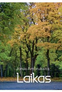 Laikas | Jonas Ambrukaitis