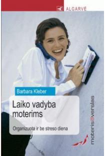 Moteris@verslas. Laiko vadyba moterims | Barbara Kleber