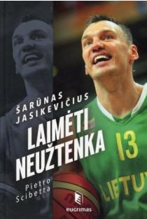 Laimėti neužtenka | Šarūnas Jasikevičius