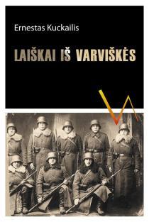 Laiškai iš Varviškės | Ernestas Kuckailis