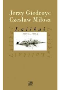 Laiškai 1952-1963 (I tomas) | Jerzy Giedroyc, Czeslaw Milosz