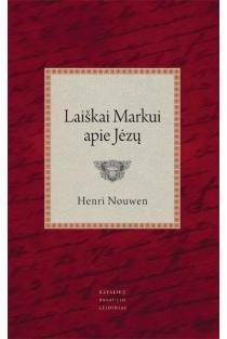 Laiškai Markui apie Jėzų | Henri Nouwen
