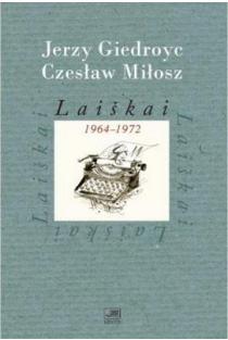 Laiškai 1964-1972 (II tomas) | Jerzy Giedroyc, Czeslaw Milosz