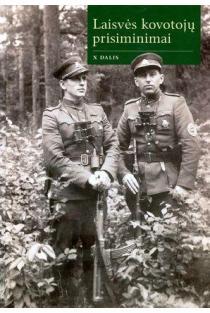 Laisvės kovotojų prisiminimai, X dalis | Sud. Romas Kaunietis