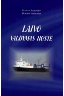 Laivo valdymas uoste | Vytautas Paulauskas, Donatas Paulauskas