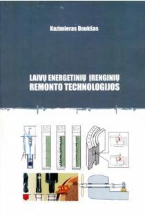 Laivų energetinių įrenginių remonto technologijos | Kazimieras Daukšas