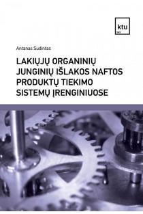 Lakiųjų organinių junginių išlakos naftos produktų tiekimo sistemų įrenginiuose | Antanas Sudintas
