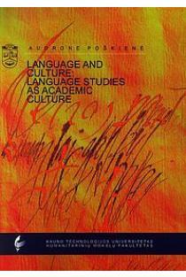 Language and Culture: Language Studies as Academic Culture | Audronė Poškienė