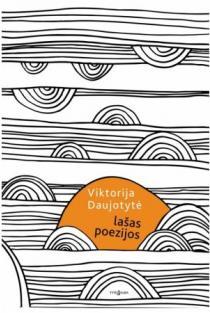 Lašas poezijos | Viktorija Daujotytė