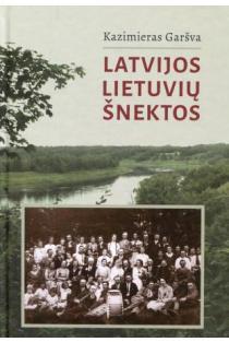 Latvijos lietuvių šnektos (su CD) | Kazimieras Garšva
