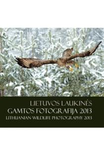 Lietuvos laukinės gamtos fotografija 2013 |