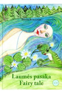 Laumės pasaka (su CD)   Sigita Kubilienė
