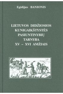 LDK pasiuntinybių tarnyba XV-XVI a | E. Banionis