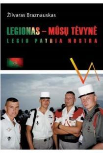 Legionas - mūsų tėvynė | Žilvaras Braznauskas