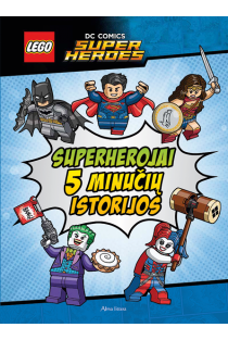 LEGO superherojai. 5 minučių istorijos |