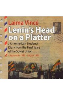 Lenin's Head on a Platter. An American Student's Diary from the Final Years of the Soviet Union | Laima Vincė