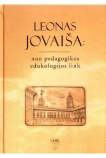 Leonas Jovaiša: nuo pedagogikos edukologijos link | Vanda Aramavičiūtė